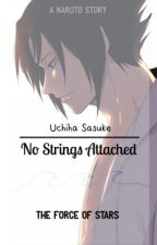 No Strings Attached ↬ Uchiha Sasuke by the-force-of-stars