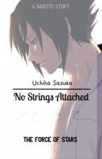 No Strings Attached ➤ Sasuke Uchiha x Reader by force-of-starwars