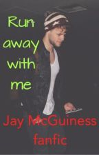 run away with me. (jay mcguiness fanfic) by panicatbrendonss
