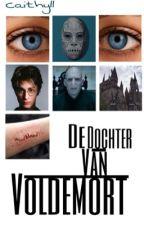 Dochter van Voldemort ✔️ • Dutch by CaithlynnSnape