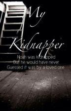 my kidnapper by noahdaman