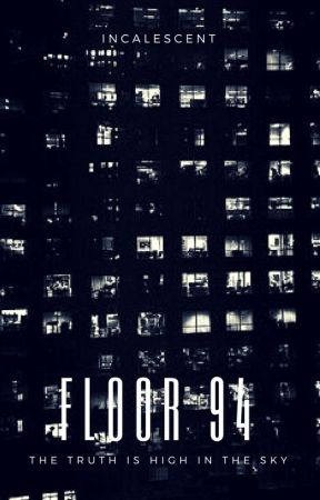 Floor Ninety-Four | ✓ by incaliscenta
