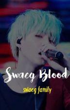 Swaeg Blood | Swaeg Fam 2 by -woozi