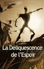 La Déliquescence de l'Espoir by LiseFurnion