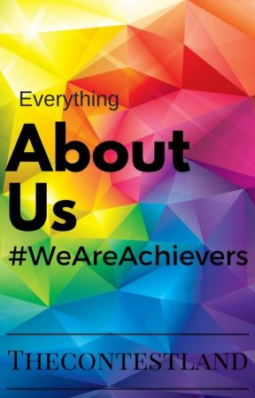 A to Z about us #WeAreAchievers by TheContestLand