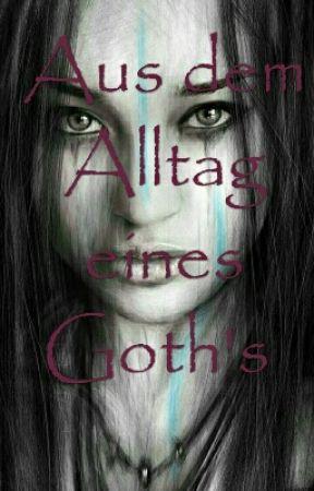 Aus dem Alltag eines Goth's by Dark_Monsters