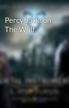 Percy Jackson The Wolf - chapter 4 I have a mental breakdown