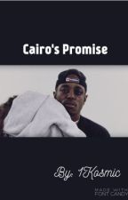Cairo's Promise [PREVIOUSLY BRIA'S PROMISE](An Urban Story) by 1Kosmic