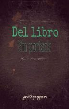 Del libro sin portada by just2peppers