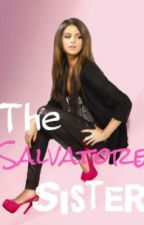 The Salvatore Sister (A Klaus Mikaelson Story) by RebelChild99