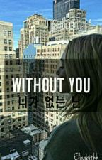 Without You × EXO-D.O (BOOK II) by Elixabithh