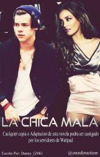 La Chica Mala  |H.S| by Danny_GMG