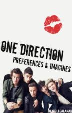 One Direction Preferences and Imagines by daniellealanah