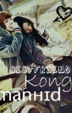 BestFriend Kong MANHID [one-shot] by StoneHeartPrincess