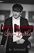 Cold Blooded Step-Brother by PuthivornS