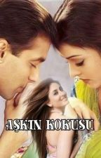 AŞKIN KOKUSU by Being_KapoorKhan