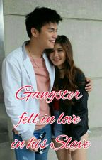 Gangster fell in love in his Slave by LoisaAlonte