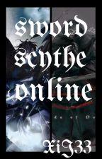 Sword Scythe Online by XyrusIvanJay33