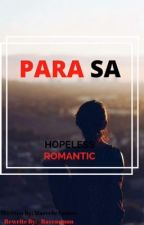 Para sa hopeless Romantic. [REWRITE] by _NotYoursTruly