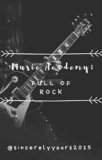 Music Academy; Full of rock by blackwoman525