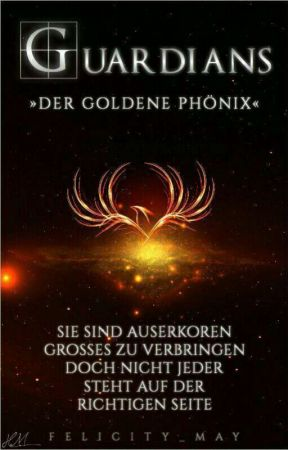 Guardians-Die Macht des goldenen Phönix by Felicity_May