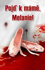 Pojď k mámě, Melanie! by zak1991