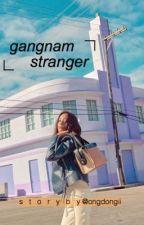 GANGNAM STRANGER +OSH  by ongdongii