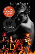 My love, my destiny by 22_MonAmour