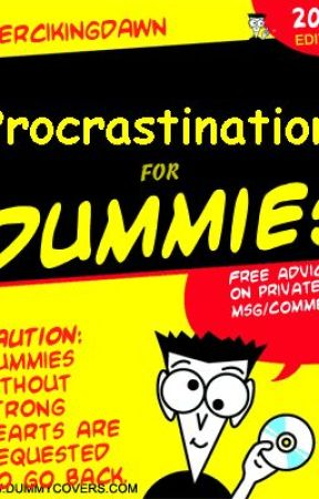 Procrastination for dummies (completed) by Percikingdawn