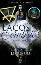 Laços Sombrios by Martina-Romero