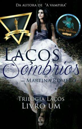 Laços Sombrios (HIATO) by Martina-Romero