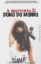 A Marrenta e o Dono do Morro  by Pwrpurina