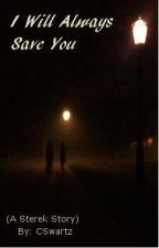 I Will Always Save You (A Sterek FanFiction) boyxboy by CSwartz