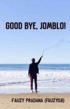 Good Bye, Jomblo! by fauzyoji