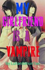 MY GIRLFRIEND IS A VAMPIRE [ON-HOLD] by LuhanSehunTao