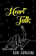 Heart Talk by HaniAqmarina