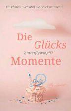 Die Glücksmomente by butterflywing97