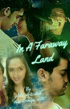 MANAN - IN A FARAWAY LAND by dangerousaditi