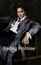 Fading Promise  by samantha111cherry