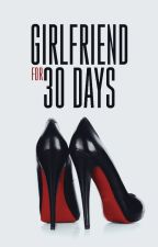 Girlfriend For 30 Days by amatuer_