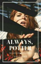 »Always, Potter [Fred Weasley]« {TERMINADA} by xWinterQueenx