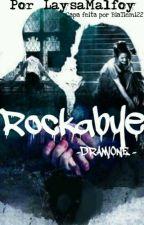 Rockabye - Dramione by xxlisaxz