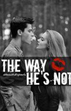 The Way He's Not by xXBeautifulFighterXx