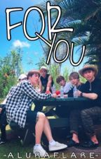 for you | bts [COMPLETED]  by AluraFlare