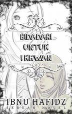Bidadari Untuk Ikhwan by IbnuHaviedz
