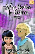 Sobre Ruedas Te Conoci-Adrientte by KatyEsc