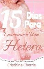 15 Días Para Enamorar a una Hetero(Pearlnet). by Watarichann