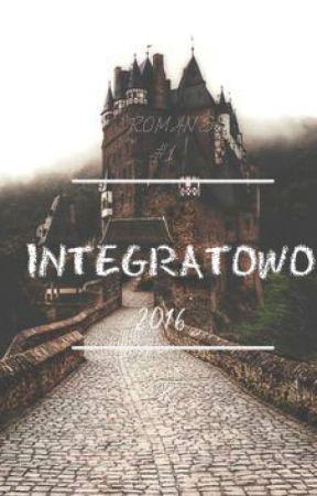 INTEGRATOWO by JaOliwja