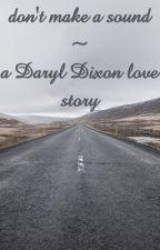 don't make a sound// Daryl Dixon ff  by niko2thenii