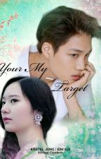 YOUR MY TARGET by TippanyTippany
